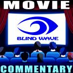 Blind Wave Movie Commentaries