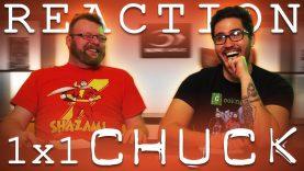 Chuck 1×1 Reaction