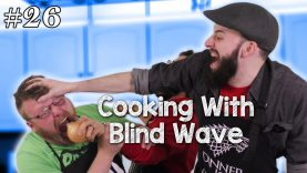Cooking With Blind Wave #26
