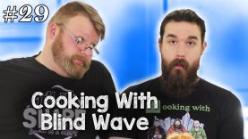 Cooking With Blind Wave #29