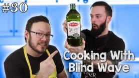 Cooking With Blind Wave #30
