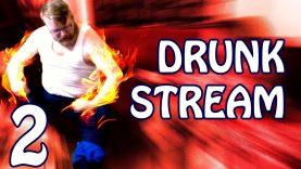 Drunk Stream: The Sequel