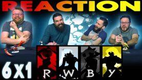 RWBY 6×1 Reaction