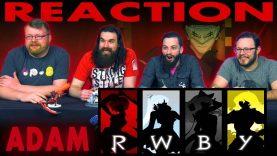 RWBY Volume 6: Adam Character Short Reaction