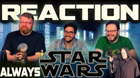 Star Wars: Always Reaction