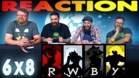RWBY 6×8 Reaction EARLY ACCESS