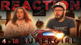 Supergirl 4×18 Reaction