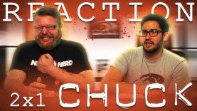 Chuck 2×1 Reaction