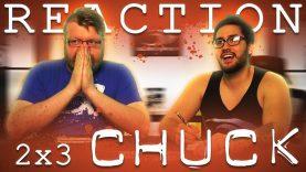 Chuck 2×3 Reaction EARLY ACCESS