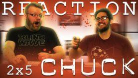 Chuck 2×5 Reaction EARLY ACCESS