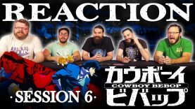 Cowboy Bebop 06 Reaction EARLY ACCESS