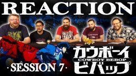 Cowboy Bebop 07 Reaction EARLY ACCESS