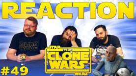 Star Wars: The Clone Wars #49 Reaction EARLY ACCESS