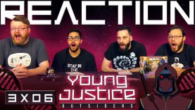 Young Justice 3×6 Reaction EARLY ACCESS