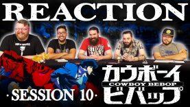 Cowboy Bebop 10 Reaction EARLY ACCESS