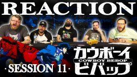 Cowboy Bebop 11 Reaction EARLY ACCESS