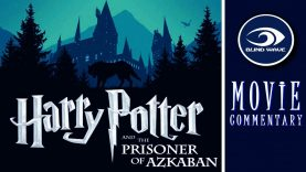 Harry Potter and the Prisoner of Azkaban Movie Commentary EARLY ACCESS