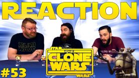 Star Wars: The Clone Wars #53 Reaction EARLY ACCESS