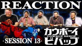 Cowboy Bebop 13 Reaction EARLY ACCESS