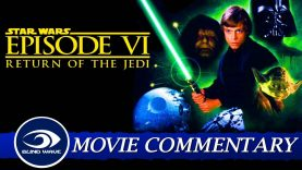 Star Wars Return of the Jedi Movie Commentary EARLY ACCESS
