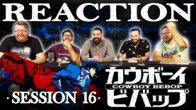 Cowboy Bebop 16 Reaction EARLY ACCESS