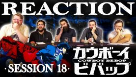 Cowboy Bebop 18 Reaction EARLY ACCESS