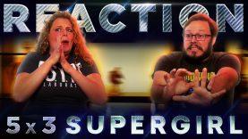 Supergirl 5×3 Reaction