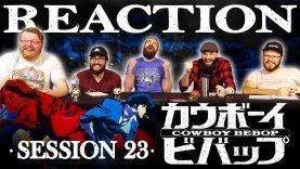 Cowboy Bebop 23 Reaction EARLY ACCESS