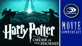 Harry Potter and the Order of the Phoenix Movie Commentary EARLY ACCESS