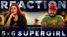 Supergirl 5×6 Reaction