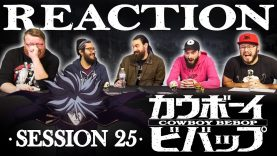 Cowboy Bebop 25 Reaction EARLY ACCESS