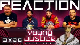 Young Justice 3×26 Reaction EARLY ACCESS