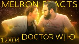 MELRON REACTS: Doctor Who 12×04 Reaction