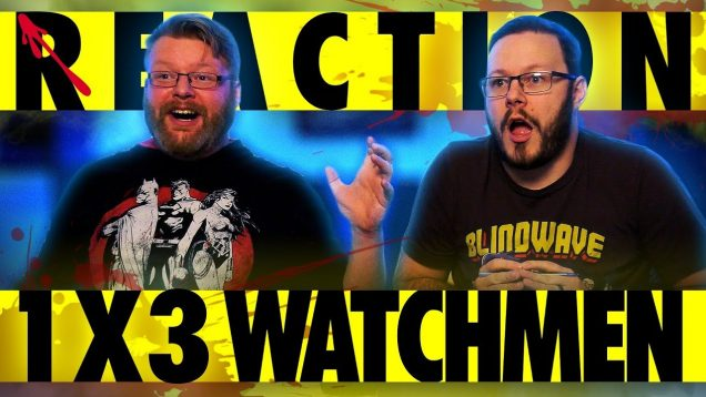 Watchmen 1×3 Reaction EARLY ACCESS