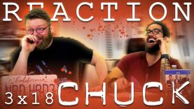 Chuck 3×18 Reaction