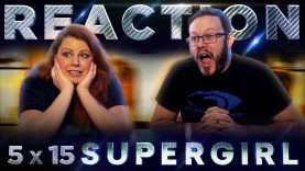 Supergirl 5×15 Reaction