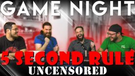 5 Second Rule Uncensored GAME NIGHT!!