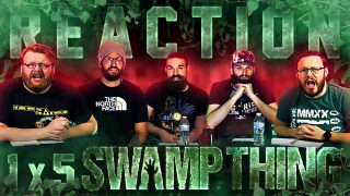 Swamp Thing 1×5 Reaction Thumbnail