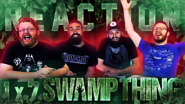 Swamp Thing 1×7 Reaction Thumbnail