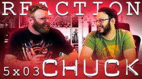 Chuck 5×3 Reaction EARLY ACCESS