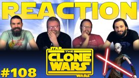 Star Wars: The Clone Wars 108 Reaction EARLY ACCESS