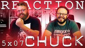 Chuck 5×7 Reaction
