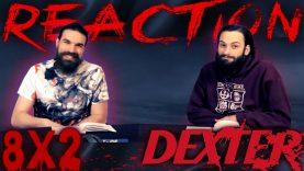 Dexter 8×2 Reaction