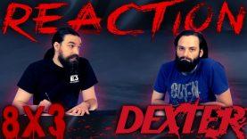 Dexter 8×3 Reaction