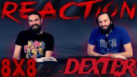 Dexter 8×8 Reaction