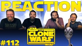 Star Wars: The Clone Wars 112 Reaction