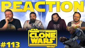 Star Wars: The Clone Wars 113 Reaction
