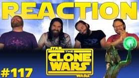 Star Wars: The Clone Wars 117 Reaction