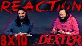 Dexter 8×10 Reaction