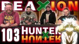 Hunter x Hunter 103 Reaction